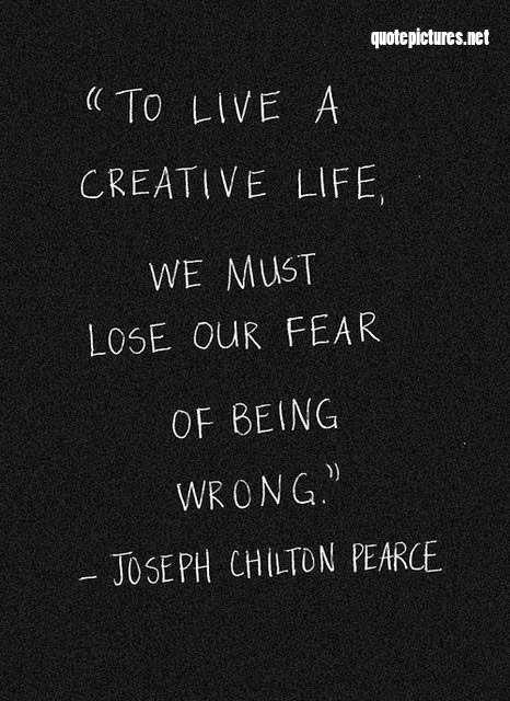 to live a creative life one must